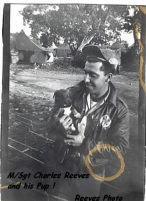 M/Sgt Charles F Reeves, 321stBG,447thBS, WW II/MTO (And his PUP)