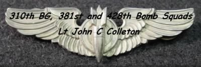 Lt John C Colleton was a Bombardier with the B-25 310th BG, 381stand 428thBS /MTO - Fold3.com
