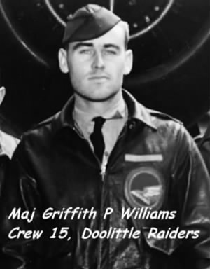 Maj. Griffith Williams, CREW 15 Doolittle Raiders, 319thBG (B-26's) shot-down POW