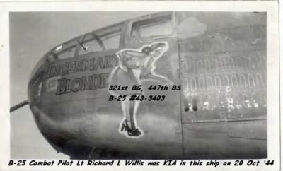 321stBG,447thBS, Lt Richard Willis was the Pilot of the B-25 #43=3403 KIA on 20 Oct. 1944 - Fold3.com
